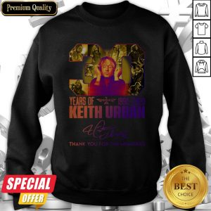 30 Years Of Keith Urban 1990 2020 Thank You For The Memories Sweatshirt