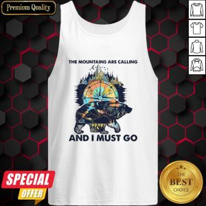 Bear The Mountains Are Calling And I Must Go Tank Top