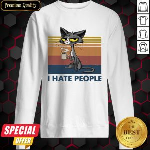 Black Cat Coffee I Hate Morning People And Mornings And People Vintage Retro Sweatshirt