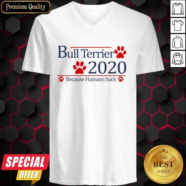 Bull Terrier 2020 Because Humans Suck V-neck
