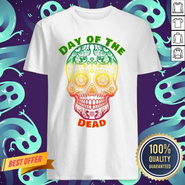 Day Of The Dead Muertos Sugar Skull Color Shirt