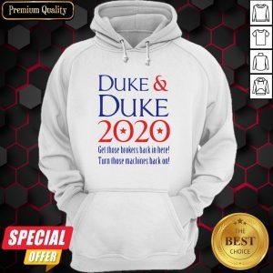 Duke Duke 2020 Get Those Brokers Back In Here Hoodie