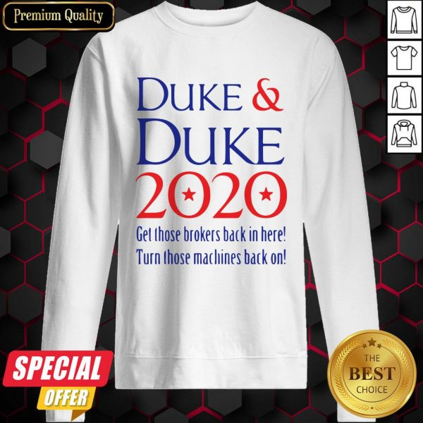 Duke Duke 2020 Get Those Brokers Back In Here Sweatshirt