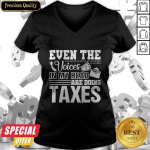 Even The Voices In My Head Are Doing Taxes V-neck