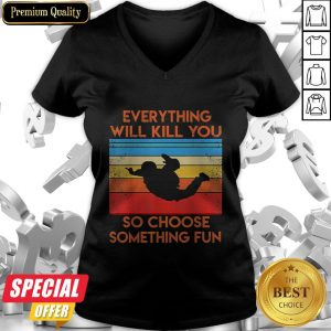 Everything So Choose Something Fun Vintage V-neck