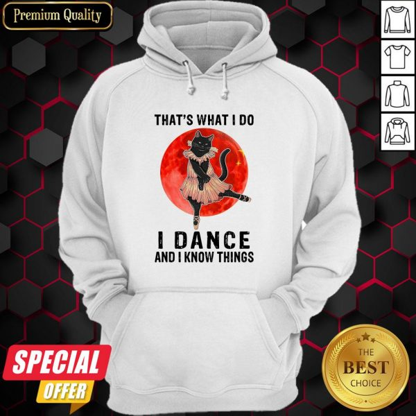 Halloween Black Cat That's What I Do I Dance And I Know Things Hoodie