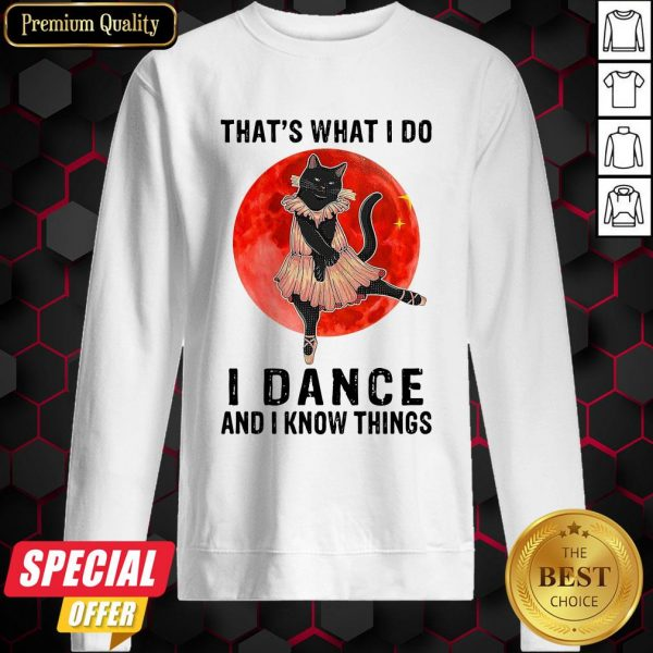 Halloween Black Cat That's What I Do I Dance And I Know Things Sweatshirt