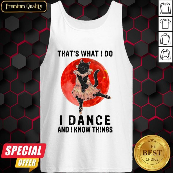 Halloween Black Cat That's What I Do I Dance And I Know Things Tank Top