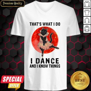 Halloween Black Cat That's What I Do I Dance And I Know Things V-neck