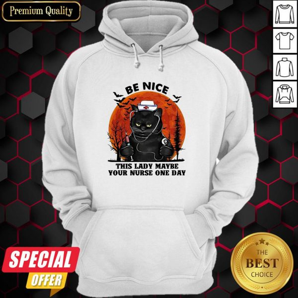 Halloween Cat Be Nice This Lady Maybe Your Nurse One Day Hoodie