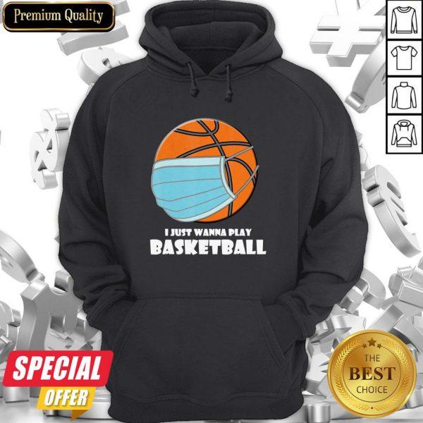 I Just Wanna Play Basketball Mask Hoodie