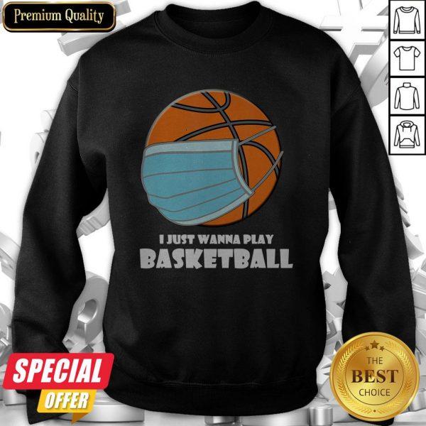 I Just Wanna Play Basketball Mask Sweatshirt