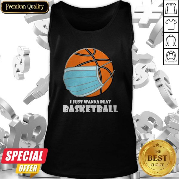 I Just Wanna Play Basketball Mask Tank Top