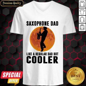Saxophone Dad Like A Regular Dad But Cooler V-neck