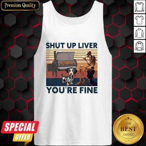 Shut Up Liver Beer Dog Smoker You're Fine Vintage Retro Tank Top