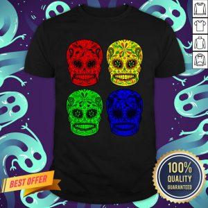 Sugar Skulls Colorful Dia De Los Muertos Day Dead Shirt