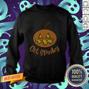 Top Get Spooky Pumpkin Happy Halloween Sweatshirt