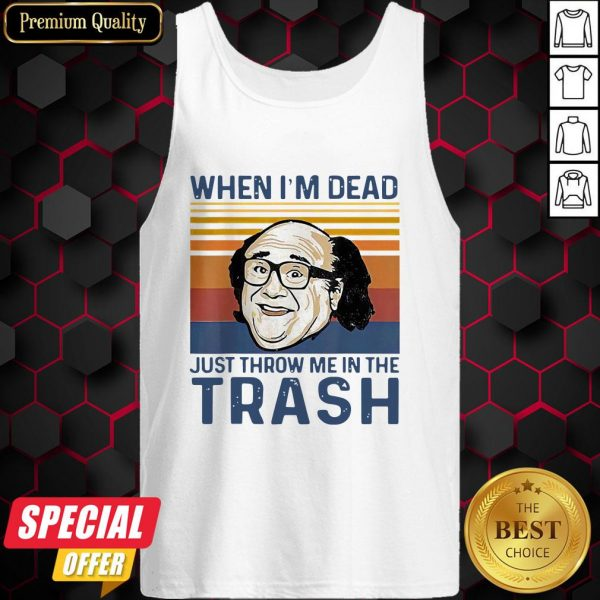 When I'm Dead Just Throw Me In The Trash Line Vintage Retro Tank Top