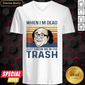 When I'm Dead Just Throw Me In The Trash Line Vintage Retro V-neck