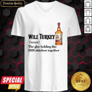 Wilt Turkey Noun The Glue Holding This 2020 Shitshow Together V-neck