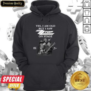 Yes I Am Old But I Saw ZZ Top On Stage Signatures Hoodie