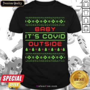 Funny Baby It's Covid Out Side Ugly Christmas Shirt- Design by Meteoritee.com