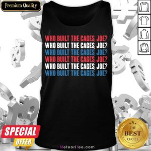 Funny Who Built The Cage Joe Tank Top- Design by Meteoritee.com