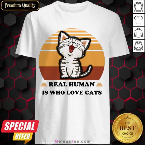 Good Real Human Is Who Love Cats Vintage Shirt- Design by Meteoritee.com