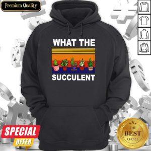 Good What The Succulent Vintage Retro Hoodie