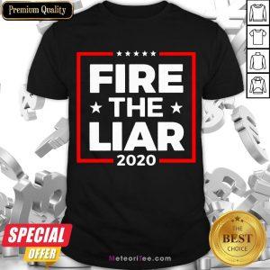 Hot Fire The Liar 2020 Shirt- Design by Meteoritee.com