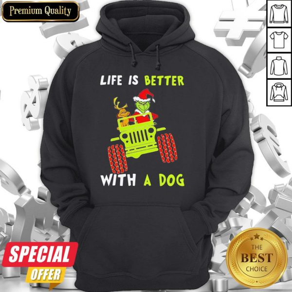 Jeep Grinch Life Is Better With A Dog Hoodie