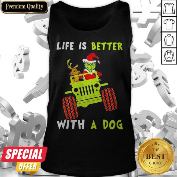 Jeep Grinch Life Is Better With A Dog Tank Top