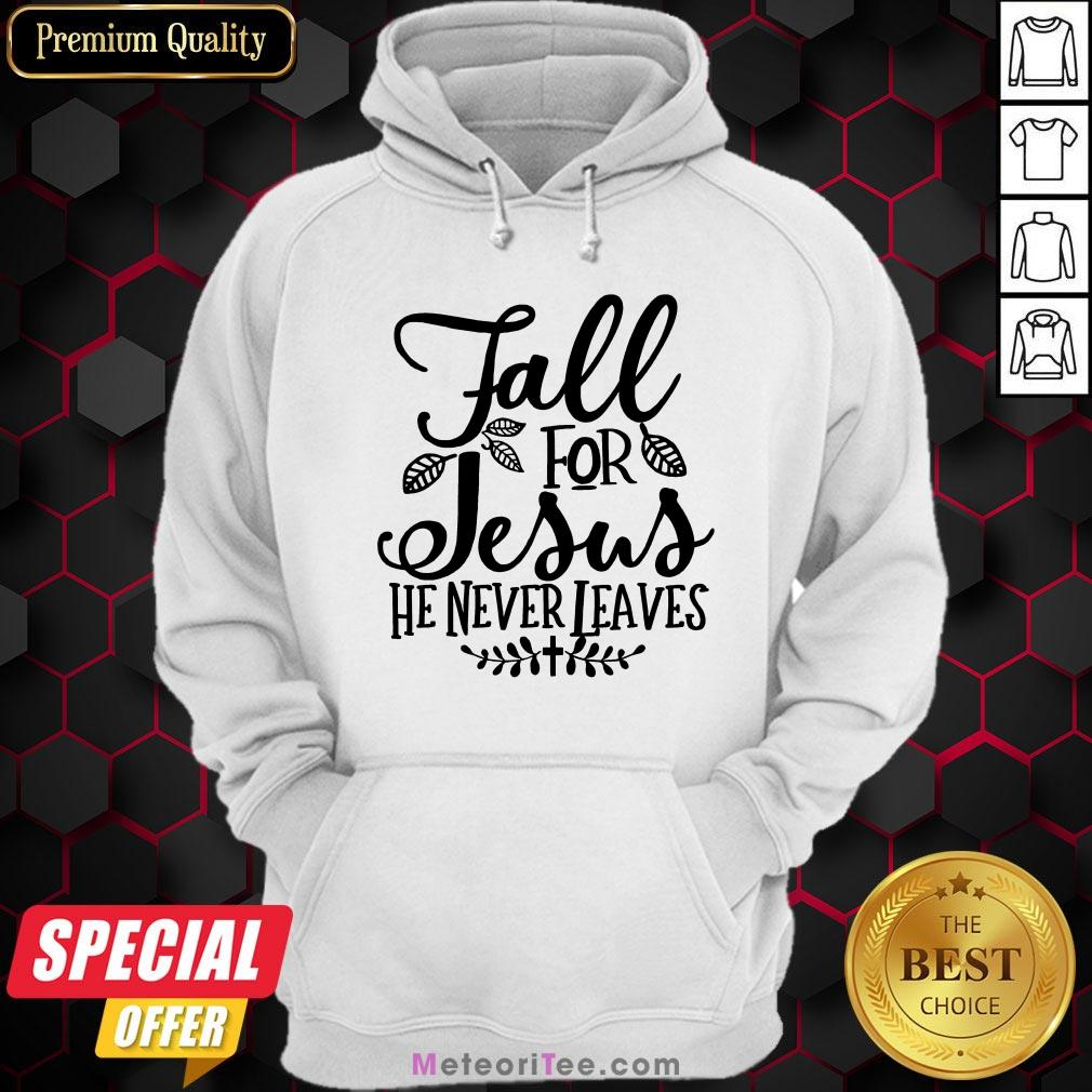 Nice Fall For Jesus He Never Leaves Christians Thanksgiving Hoodie- Design by Meteoritee.com
