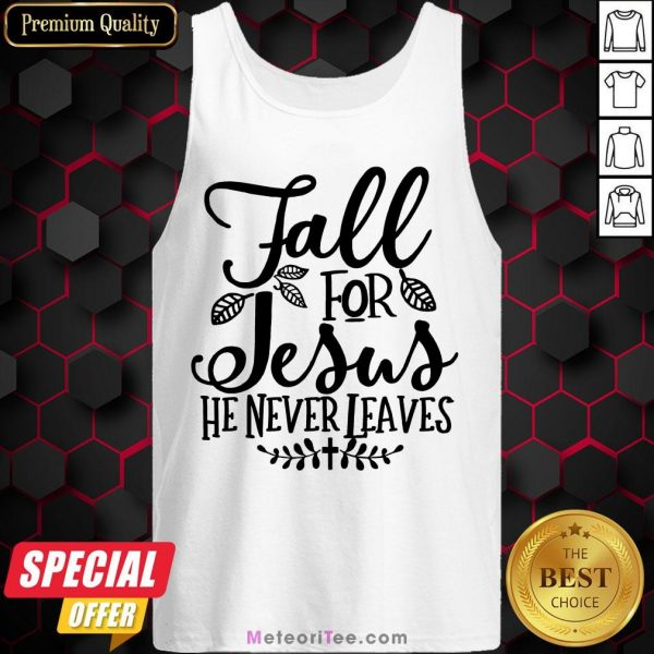 Nice Fall For Jesus He Never Leaves Christians Thanksgiving Tank Top- Design by Meteoritee.com