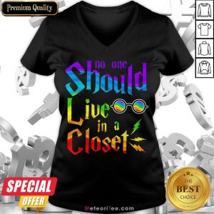 Nice Lgbt No One Should Live In A Closet V-neck- Design by Meteoritee.com