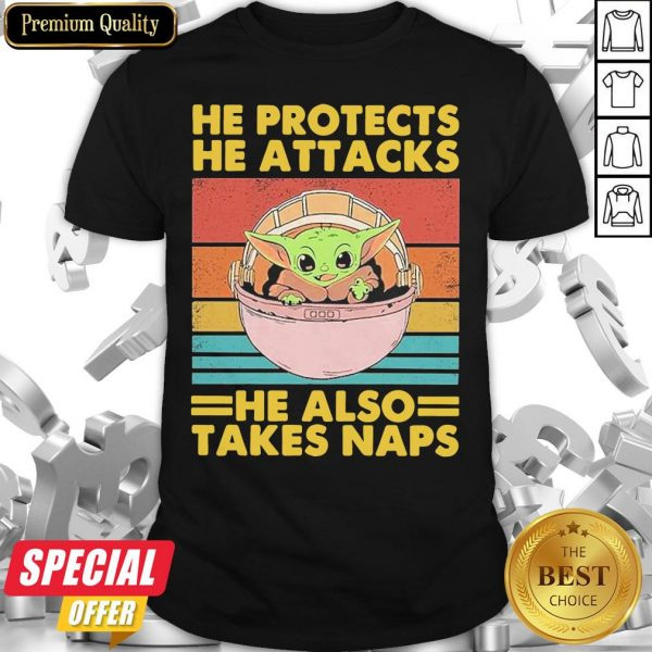 Official Baby Yoda He Protects He Attacks He Also Takes Naps Vintage Shirt