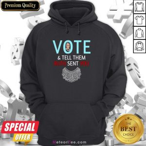 Ruth Bader Ginsburg Vote And Tell Them Ruth Sent You Hoodie