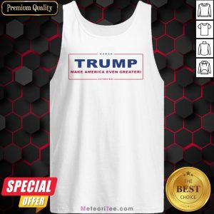 Trump Make America Even Greater Eight More Years Classic Tank Top