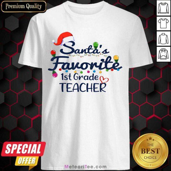 Santas Favorite 1st Grade Teacher Christmas Xmas Shirt - Design By Meteoritee.com