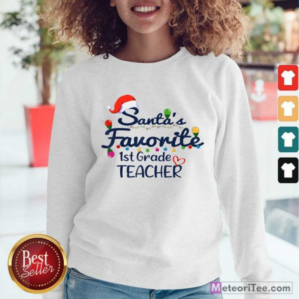 Santas Favorite 1st Grade Teacher Christmas Xmas Sweatshirt - Design By Meteoritee.com