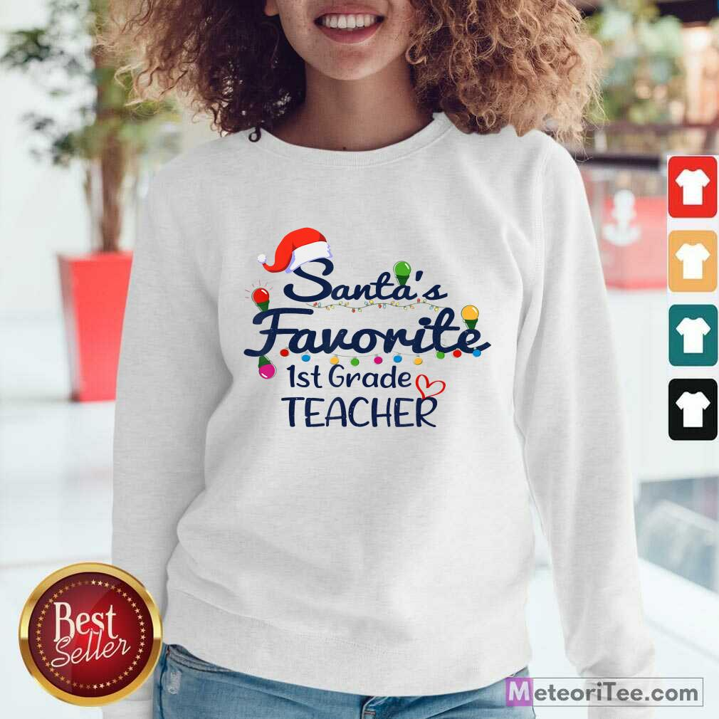 Santas Favorite 1st Grade Teacher Christmas Xmas Sweatshirt - Design By Meteoritee.com