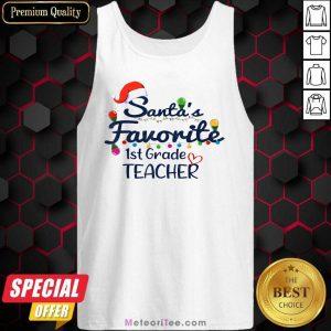 Santas Favorite 1st Grade Teacher Christmas Xmas Tank Top - Design By Meteoritee.com