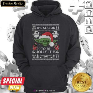 Awesome The Season To Be Jolly It Is Yoda Ugly Christmas Hoodie