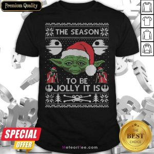 Awesome The Season To Be Jolly It Is Yoda Ugly Christmas Shirt