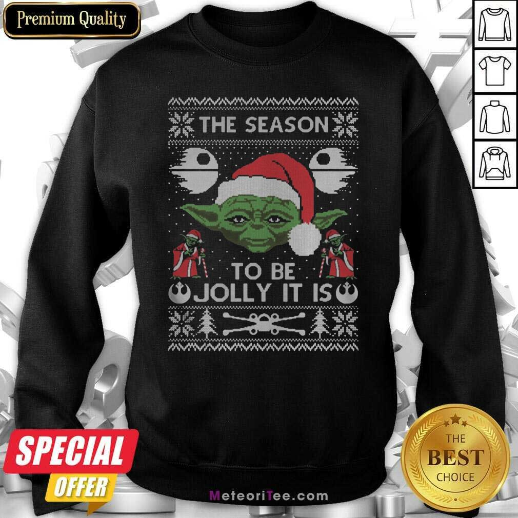 Awesome The Season To Be Jolly It Is Yoda Ugly Christmas Sweatshirt