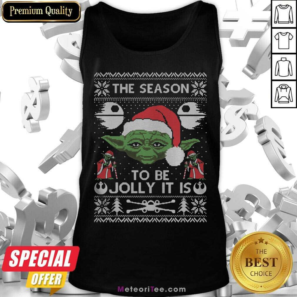 Awesome The Season To Be Jolly It Is Yoda Ugly Christmas Tank Top