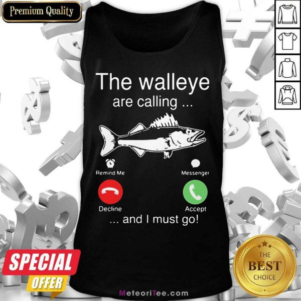 Funny The Walleye Are Calling And I Must Go Fish Tank Top