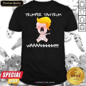 Funny Trumper Tantrum Waaa Baby Trump Election Shirt