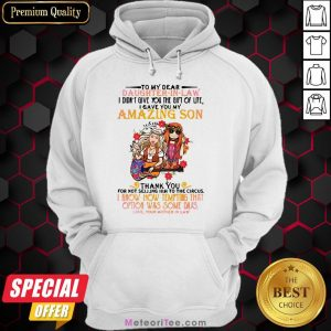 Hippie Girl To My Dear Daughter In Law I Didn't Give You The Gift Of Life I Gave You My Amazing Son Hoodie