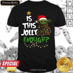 Nice Is This Jolly Enough Baby Yoda Christmas Shirt